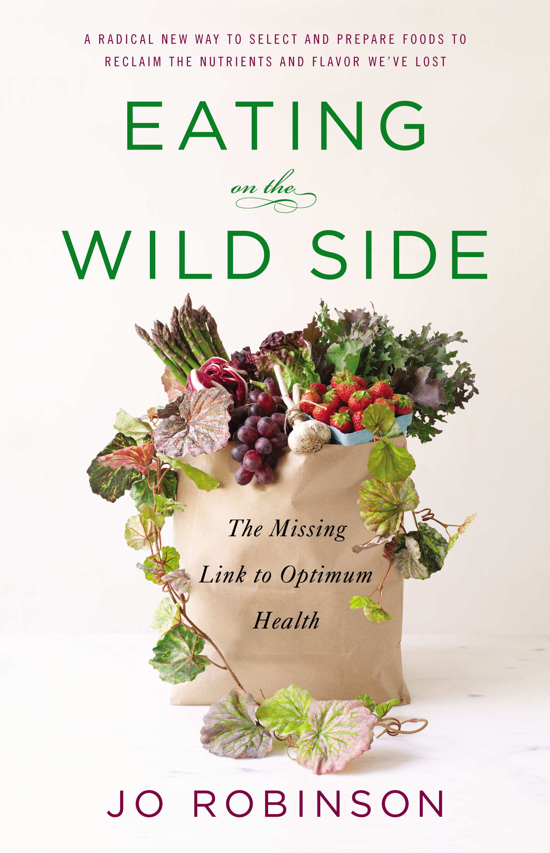 """It's about the health benefits of the wild vegetation that's been filtered from our diets."" $13, barnesandnoble.com"