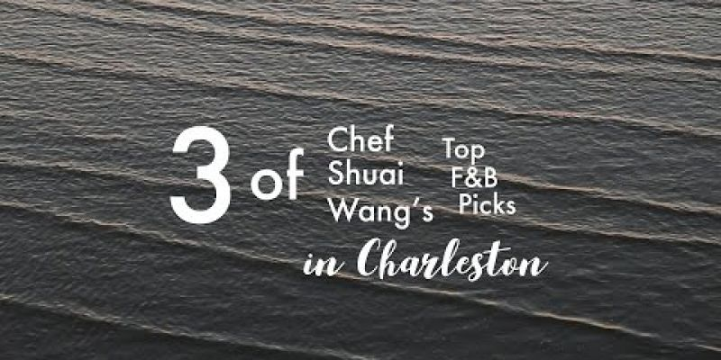 Embedded thumbnail for VIDEO: 3 of Chef Shuai Wang's Favorite F & B Picks in Charleston